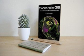 GIS Employment & Careers in GIS: an Unfiltered Guide to Finding a GIS Job