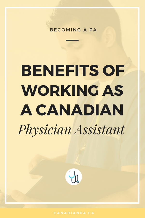 Benefits of Working as a Canadian Physician Assistant - Canadian PA