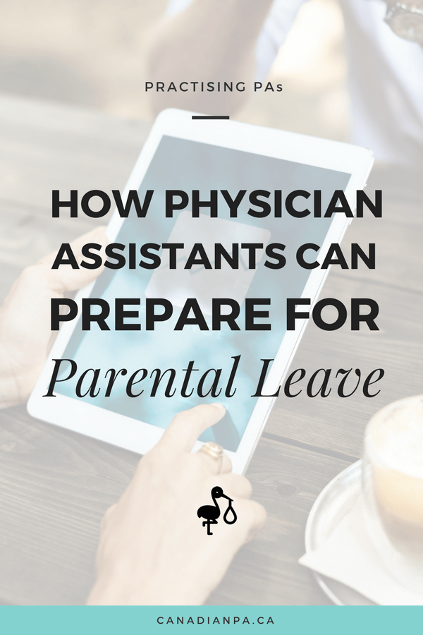 How Physician Assistants can prepare for Parental Leave