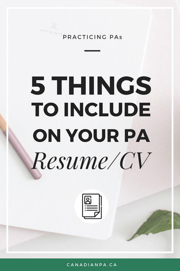 5 Things To Include On Your Pa Resume Canadian Pa