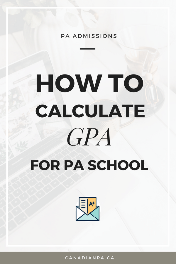 How to Calculate GPA for PA School