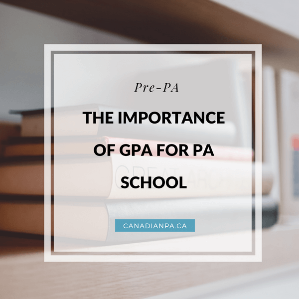GPA for PA School - How important is GPA for Physician