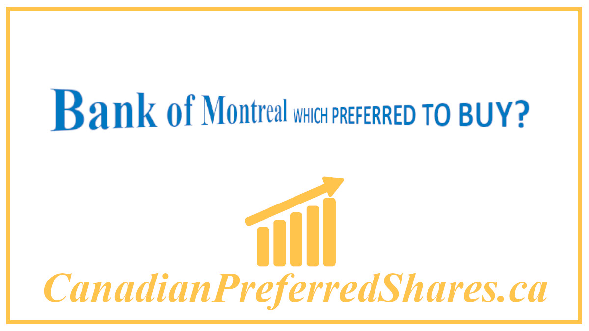 Which Bank of Montreal Preferred should I Buy - canadianpreferredshares.ca