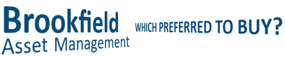Which Brookfield Asset Management Preferred should I Buy -  https://canadianpreferredshares.ca/rank-brookfield-asset-management-preferreds/which-brookfield-asset-management-preferred-should-i-buy/