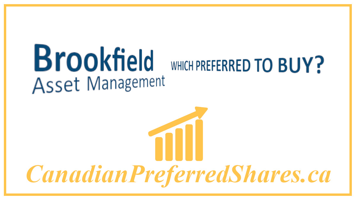 Which Brookfield Asset Management Preferred should I Buy - canadianpreferredshares.ca
