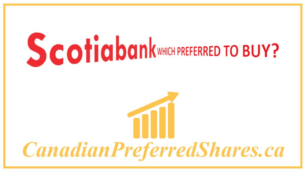 Which Bank Bank of Nova Scotia Preferred should I Buy - canadianpreferredshares.ca