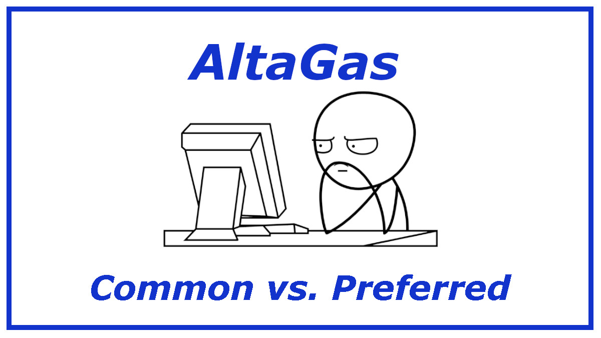 AltaGas Common Or Preferred Which Is Best - https://canadianpreferredshares.ca/