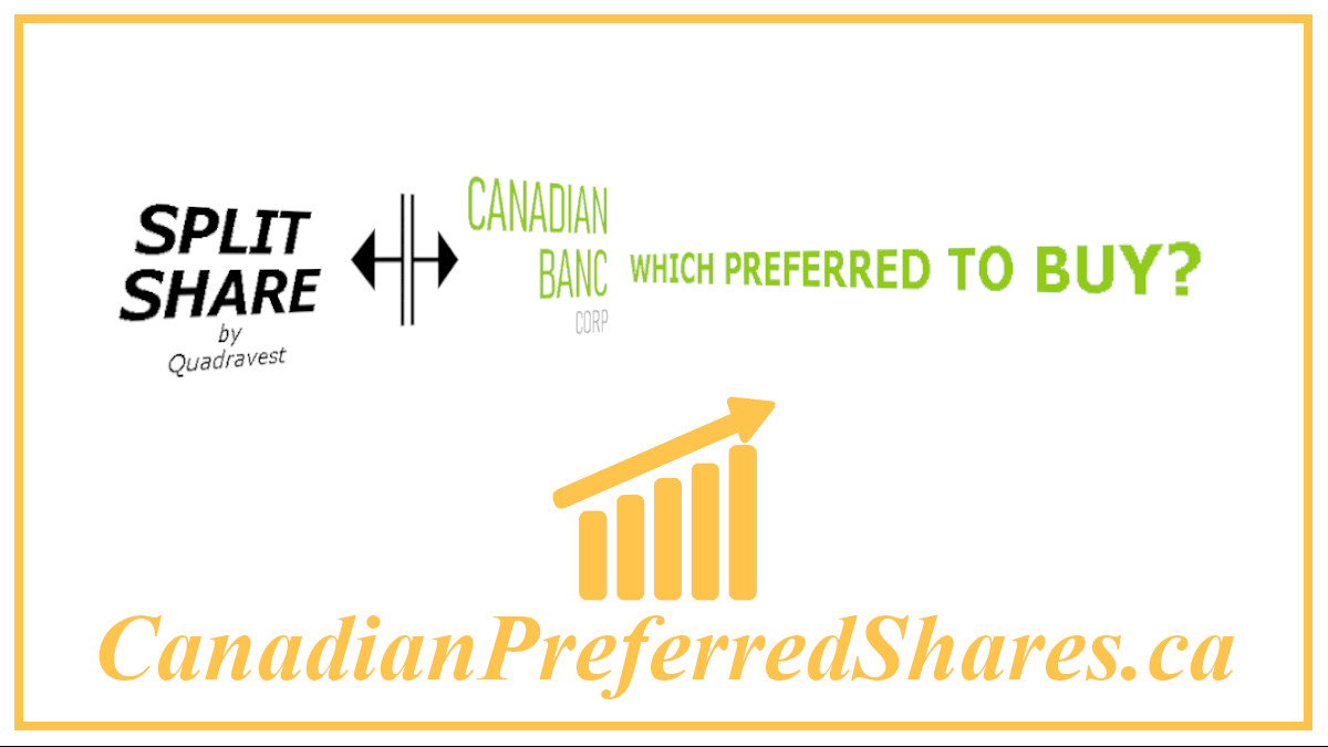 Which E Split Corp Preferred Should I Buy - https://canadianpreferredshares.ca/