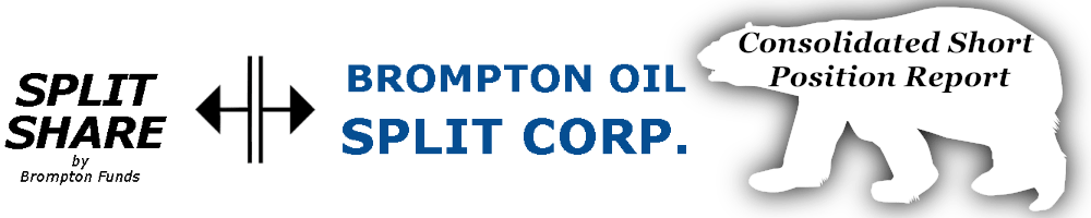 Brompton Oil Split Corp Preferreds Consolidated Short Position Report https://canadianpreferredshares.ca/rank-brompton-oil-split-corp-preferreds/brompton-oil-split-corp-preferreds-consolidated-short-position-report/