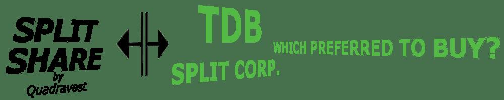 Which TDb Split Corp Preferred Should I Buy https://canadianpreferredshares.ca/rank-tdb-split-corp-preferreds/which-tdb-split-corp-preferred-should-i-buy/