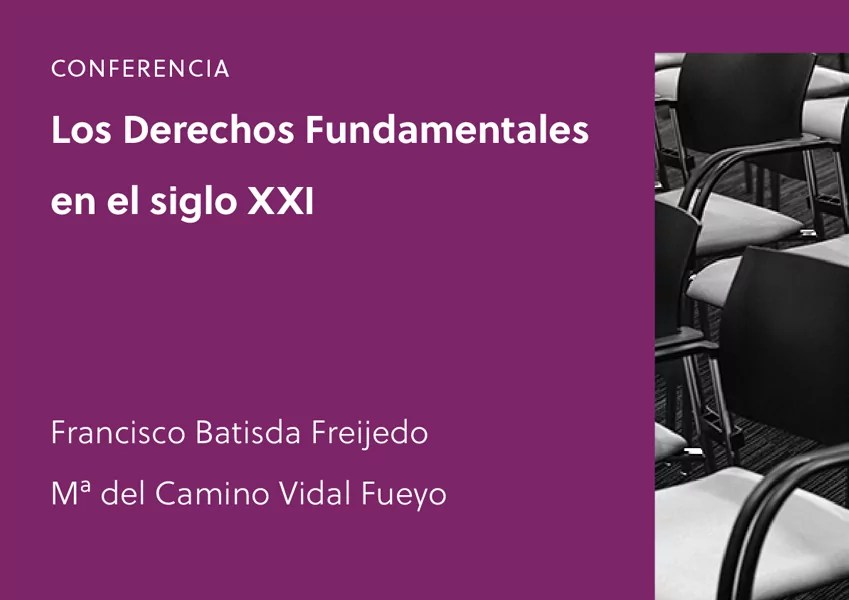 """Conferencia: """"Los derechos fundamentales en el siglo XXI"""""""