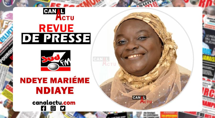 Revue de presse SUD FM Ndeye Mariéme Ndiaye