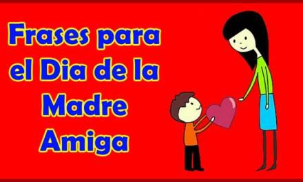 Frases para el Dia de la Madre Amiga, Feliz Dia de la Madre Linda