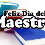 Feliz Dia del Maestro – Frases Bonitas Para el Dia del Maestro