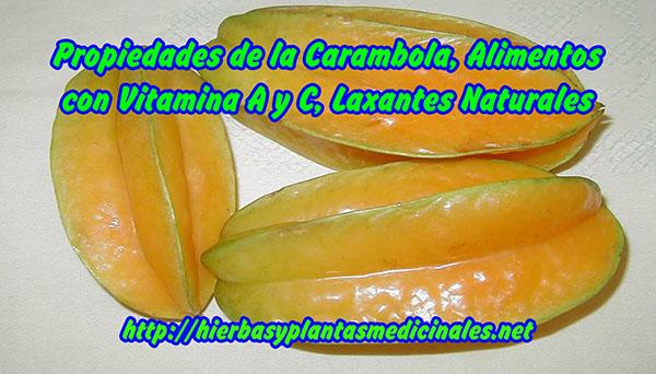 Propiedades de la Carambola, Alimentos con Vitamina A y C, Laxantes Naturales