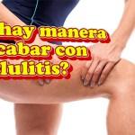 La Celulitis no Desaparece, Algunas cosas que debes estar haciendo mal