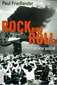 Livro - ROCK and ROLL, Uma História Social