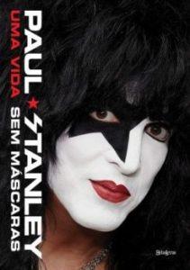 """Livro: """"Paul Stanley – Uma vida sem máscaras"""""""