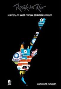 """Livro: """"Rock In Rio – A História do Maior Festival de Música do Mundo """""""