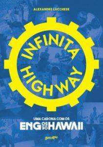 """Livro: """"Infinita Highway, uma carona com os Engenheiros do Hawaii"""""""