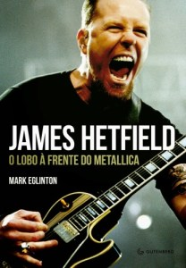 "Livro: ""James Hetfield, O Lobo à Frente do Metallica"""