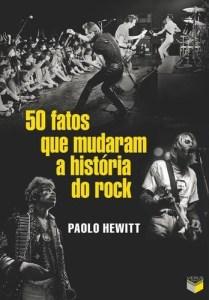 """Livro: """"50 fatos que mudaram a história do rock"""""""