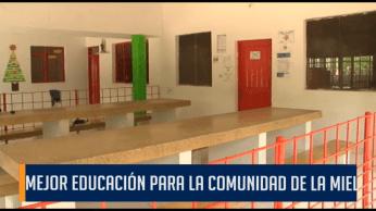 MEJOR EDUCACIÓN PARA LA COMUNIDAD DE LA MIEL
