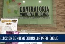 ELECCIÓN DE NUEVO CONTRALOR PARA IBAGUÉ