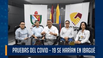 PRUEBAS DEL COVID – 19 SE HARÍAN EN IBAGUÉ