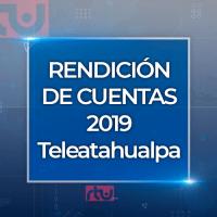 Rendición de cuentas 2019 - Teleatahualpa