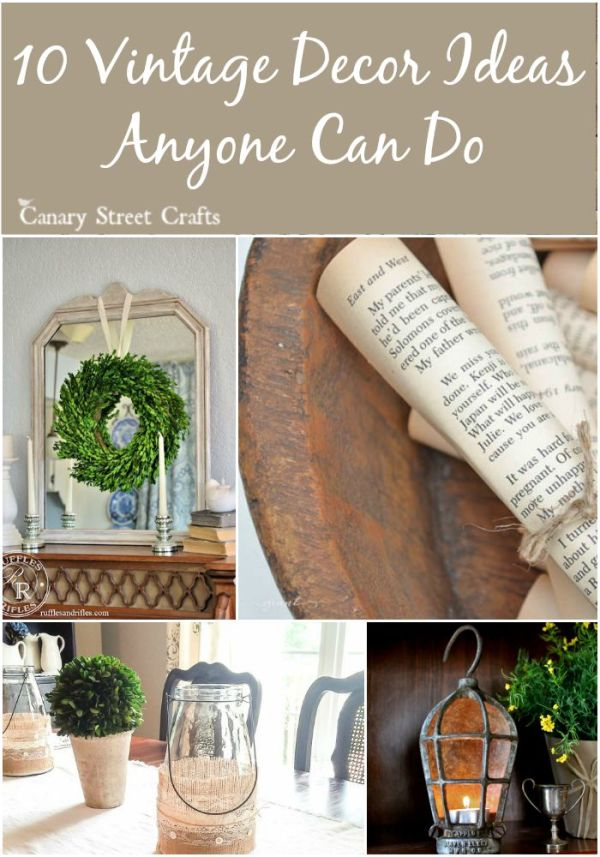 Easy Vintage Decor Ideas Canary Street Crafts