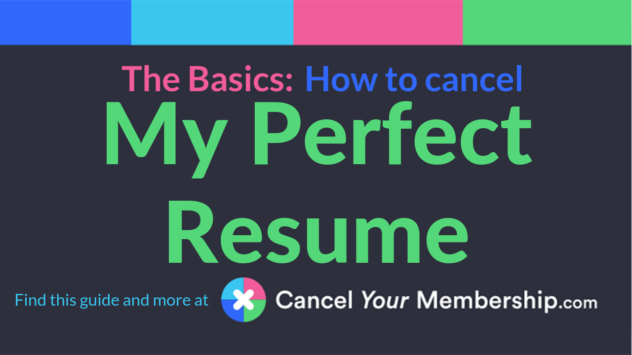my perfect resume cancel your membership
