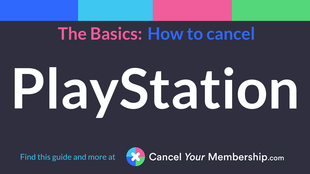 PlayStation - Cancel Your Membership