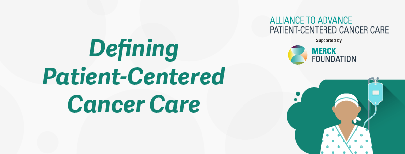Defining Patient Centered Cancer Care