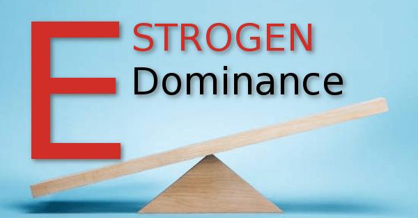 NATURAL SOLUTIONS FOR ESTROGEN DOMINANCE