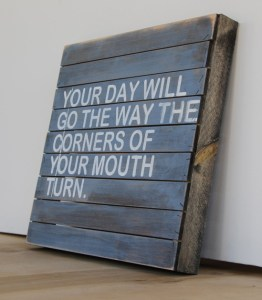your+day+will+go+the+way+the+corners+of+your+mouth+turn+girl+loves+life