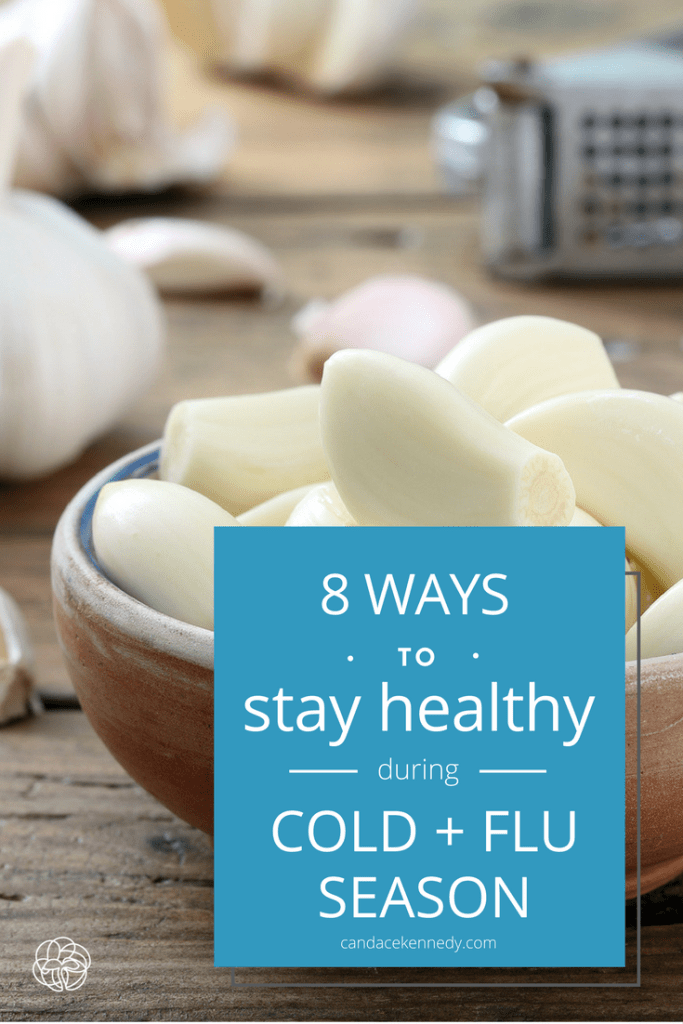 8 Ways to Stay Healthy During Cold and Flu Season | by Candace Kennedy, Holistic Nutritionist