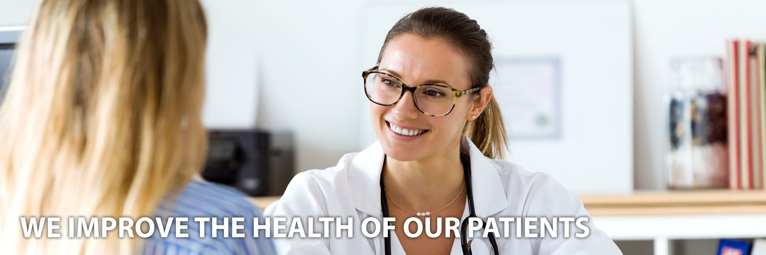 We improve the health of our patients