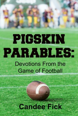 Pigskin Parables: Devotions From the Game of Football