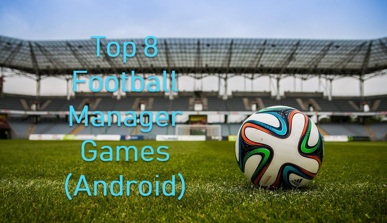 top 8 football manager