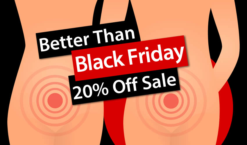 Better than Black Friday Sale 20% Off