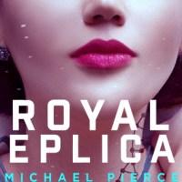 Book Blitz & Giveaway: Royal Replicas by Michael Pierce