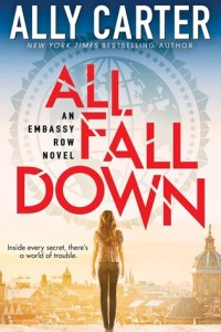 ARC Review: All Fall Down by Ally Carter