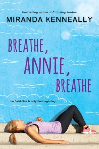 Book cover for Breathe, Annie, Breathe by Miranda Kenneally.