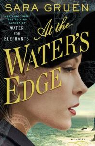 Book cover for At the Water's Edge by Sara Gruen.