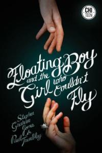 Floating Boy and the Girl Who Couldn't Fly, P. T. Jones