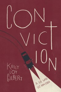 Book cover for Conviction by Kelly Loy Gilbert.