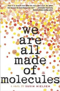 Book cover for We are All Made of Molecules by Susin Nielsen.