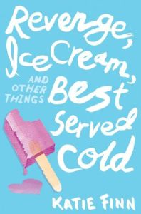 Book cover for Revenge, Ice Cream, and Other Things Best Served Cold