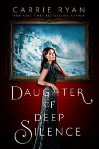 Book cover for Daughter of Deep Silence by Carrie Ryan.